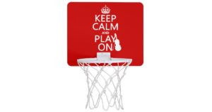 keep-calm-and-play-on-bb-hoop
